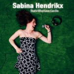 Nieuwe EP Sabina Hendrikx, 'That's What Love Can Do'